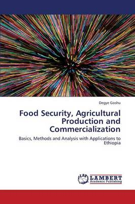 Food Security, Agricultural Production and Commercialization (Paperback)