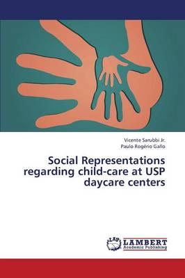Social Representations Regarding Child-Care at Usp Daycare Centers (Paperback)