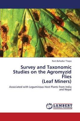 Survey and Taxonomic Studies on the Agromyzid Flies (Leaf Miners) (Paperback)