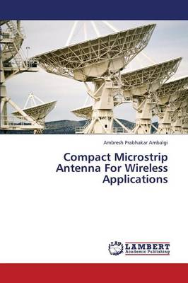 Compact Microstrip Antenna for Wireless Applications (Paperback)