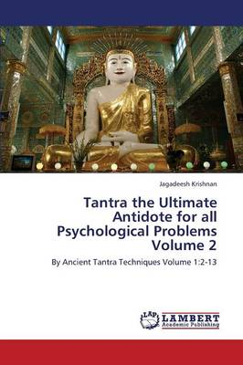 Tantra the Ultimate Antidote for All Psychological Problems Volume 2 (Paperback)