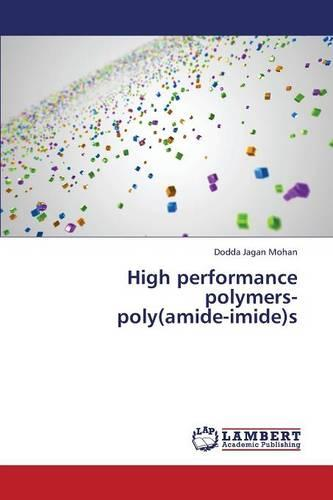 High Performance Polymers- Poly(amide-Imide)S (Paperback)