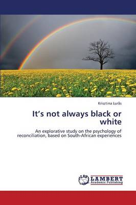 It's Not Always Black or White (Paperback)