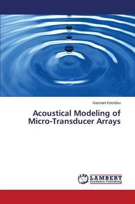 Acoustical Modeling of Micro-Transducer Arrays (Paperback)
