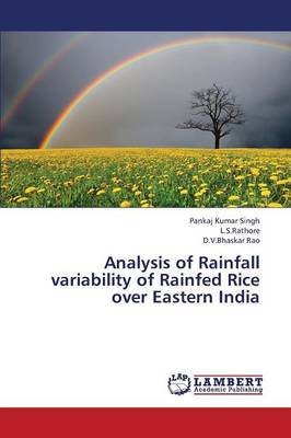 Analysis of Rainfall Variability of Rainfed Rice Over Eastern India (Paperback)