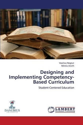 Designing and Implementing Competency-Based Curriculum (Paperback)