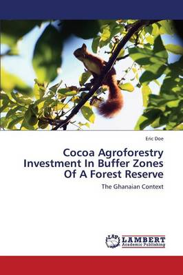 Cocoa Agroforestry Investment in Buffer Zones of a Forest Reserve (Paperback)