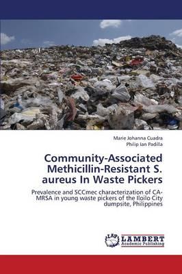 Community-Associated Methicillin-Resistant S. Aureus in Waste Pickers (Paperback)