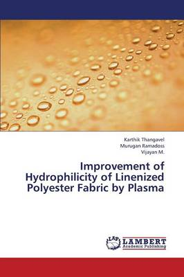 Improvement of Hydrophilicity of Linenized Polyester Fabric by Plasma (Paperback)