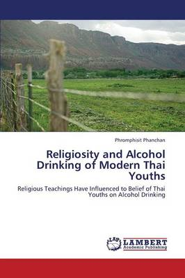 Religiosity and Alcohol Drinking of Modern Thai Youths (Paperback)