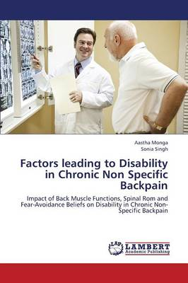 Factors Leading to Disability in Chronic Non Specific Backpain (Paperback)