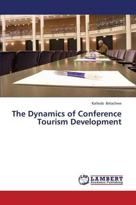 The Dynamics of Conference Tourism Development (Paperback)