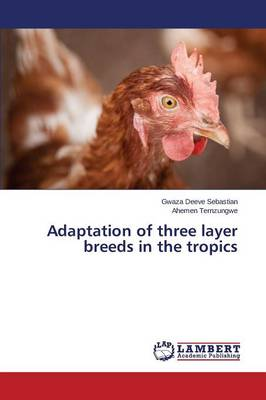 Adaptation of Three Layer Breeds in the Tropics (Paperback)
