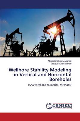 Wellbore Stability Modeling in Vertical and Horizontal Boreholes (Paperback)