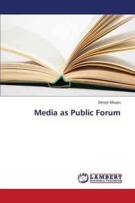 Media as Public Forum (Paperback)