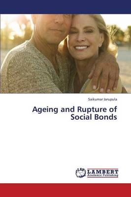 Ageing and Rupture of Social Bonds (Paperback)