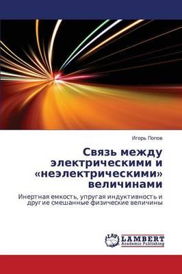 Svyaz' Mezhdu Elektricheskimi I Neelektricheskimi Velichinami (Paperback)