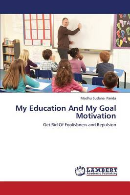 My Education and My Goal Motivation (Paperback)