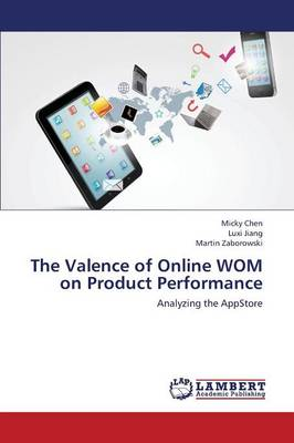 The Valence of Online Wom on Product Performance (Paperback)