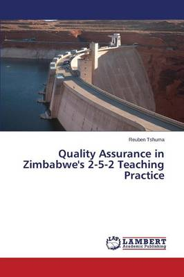 Quality Assurance in Zimbabwe's 2-5-2 Teaching Practice (Paperback)