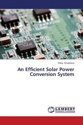 An Efficient Solar Power Conversion System (Paperback)