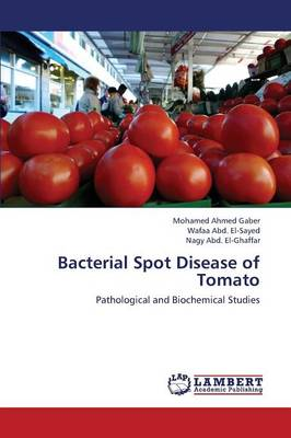 Bacterial Spot Disease of Tomato (Paperback)