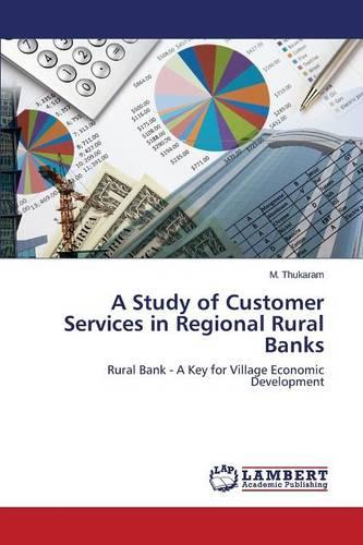 A Study of Customer Services in Regional Rural Banks (Paperback)