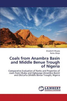 Coals from Anambra Basin and Middle Benue Trough of Nigeria (Paperback)