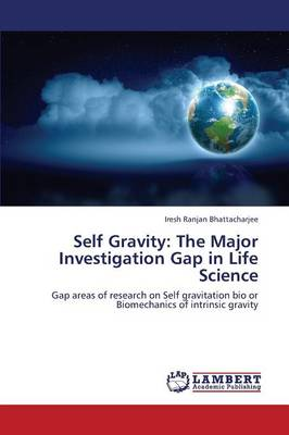 Self Gravity: The Major Investigation Gap in Life Science (Paperback)