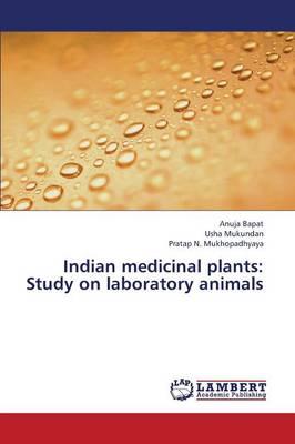 Indian Medicinal Plants: Study on Laboratory Animals (Paperback)