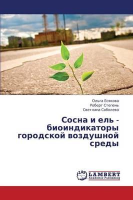 Sosna I El' - Bioindikatory Gorodskoy Vozdushnoy Sredy (Paperback)