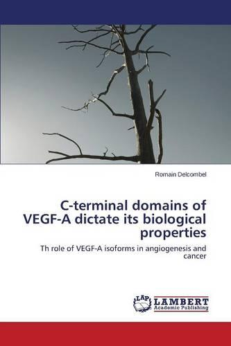 C-Terminal Domains of Vegf-A Dictate Its Biological Properties (Paperback)