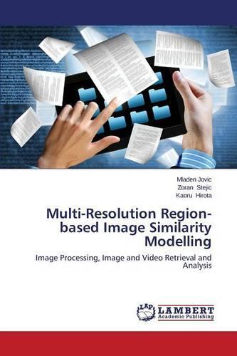 Multi-Resolution Region-Based Image Similarity Modelling (Paperback)