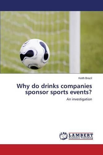 Why Do Drinks Companies Sponsor Sports Events? (Paperback)