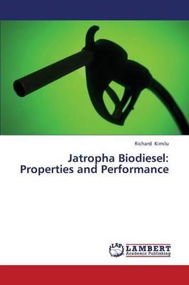 Jatropha Biodiesel: Properties and Performance (Paperback)