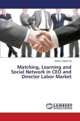 Matching, Learning and Social Network in CEO and Director Labor Market (Paperback)