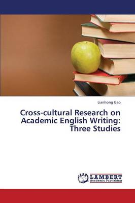 Cross-Cultural Research on Academic English Writing: Three Studies (Paperback)