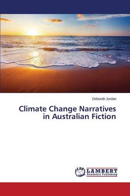 Climate Change Narratives in Australian Fiction (Paperback)