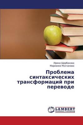 Problema Sintaksicheskikh Transformatsiy Pri Perevode (Paperback)