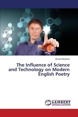 The Influence of Science and Technology on Modern English Poetry (Paperback)