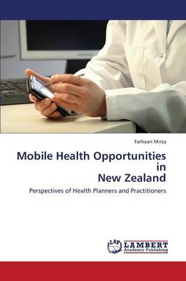 Mobile Health Opportunities in New Zealand (Paperback)