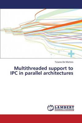 Multithreaded Support to Ipc in Parallel Architectures (Paperback)