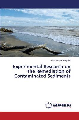 Experimental Research on the Remediation of Contaminated Sediments (Paperback)