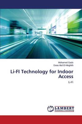 Li-Fi Technology for Indoor Access (Paperback)