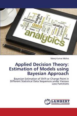 Applied Decision Theory: Estimation of Models Using Bayesian Approach (Paperback)