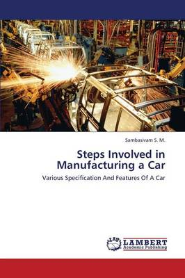 Steps Involved in Manufacturing a Car (Paperback)