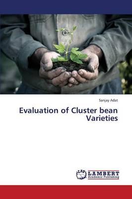 Evaluation of Cluster Bean Varieties (Paperback)