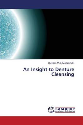 An Insight to Denture Cleansing (Paperback)
