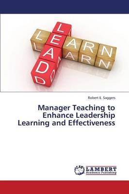 Manager Teaching to Enhance Leadership Learning and Effectiveness (Paperback)