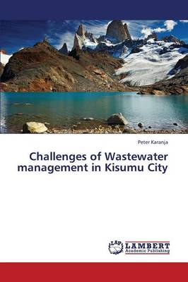 Challenges of Wastewater Management in Kisumu City (Paperback)